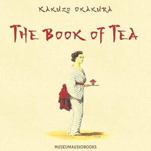 The Book of Tea Audiobook By Kakuzo Okakura cover art