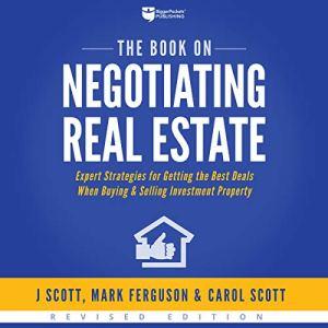 The Book on Negotiating Real Estate Audiobook By J Scott, Mark Ferguson, Carol Scott cover art