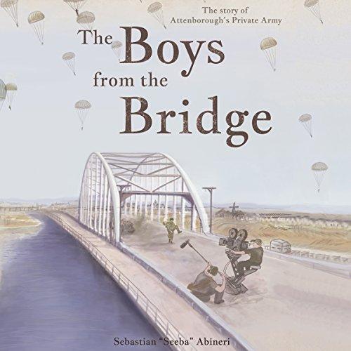 The Boys from the Bridge Audiobook By Sebastian Abineri cover art