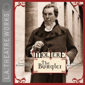 The Bungler Audiobook By Molière, Richard Wilbur (translator) cover art