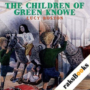 The Children of Green Knowe Audiobook By Lucy M. Boston cover art
