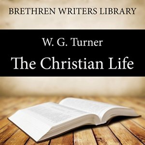 The Christian Life Audiobook By W. G. Turner cover art