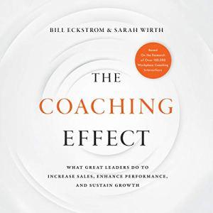 The Coaching Effect Audiobook By Bill Eckstrom, Sarah Wirth cover art