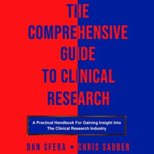 The Comprehensive Guide to Clinical Research Audiobook By Dan Sfera, Chris Sauber cover art
