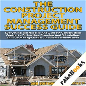 The Construction Project Management Success Guide, 3rd Edition Audiobook By Andreas P. cover art