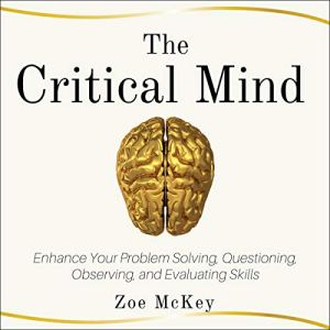The Critical Mind Audiobook By Zoe McKey cover art