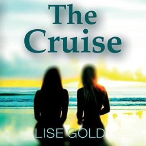 The Cruise Audiobook By Lise Gold cover art