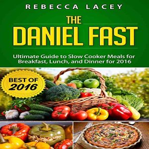 The Daniel Fast Audiobook By Rebecca Lacey cover art