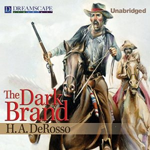The Dark Brand Audiobook By H.A. Derosso cover art