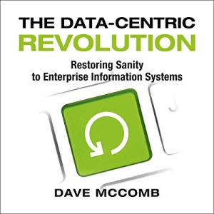 The Data-Centric Revolution Audiobook By Dave McComb cover art