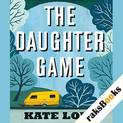 The Daughter Game Audiobook By Kate Long cover art