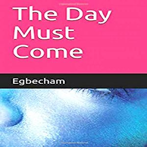 The Day Must Come Audiobook By Chineme Emeghara cover art