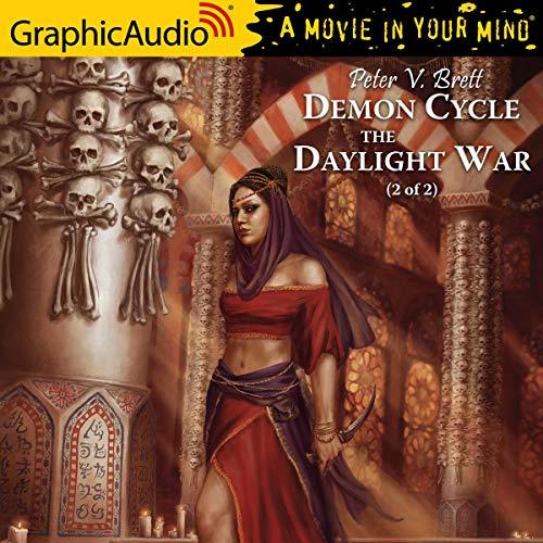 The Daylight War (2 of 2) [Dramatized Adaptation] Audiobook By Peter V. Brett cover art