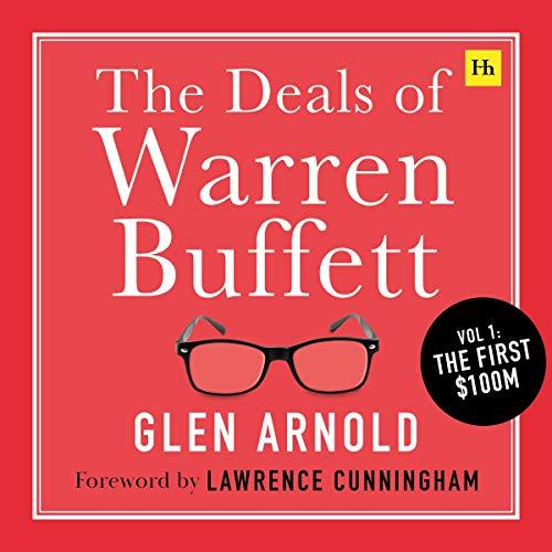 The Deals of Warren Buffett, Volume 1: The First $100M Audiobook By Glen Arnold cover art