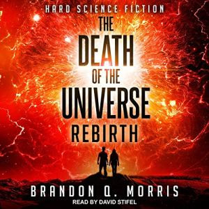 The Death of the Universe: Rebirth Audiobook By Brandon Q. Morris cover art