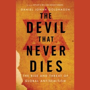 The Devil That Never Dies Audiobook By Daniel Jonah Goldhagen cover art