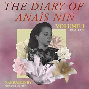 The Diary of Anais Nin, Vol. 1: 1931-1934 Audiobook By Anais Nin cover art