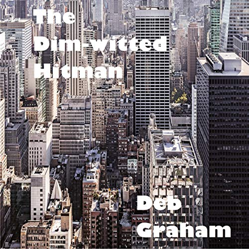 The Dim-Witted Hitman: A Cruise Crime Audiobook By Deb Graham cover art