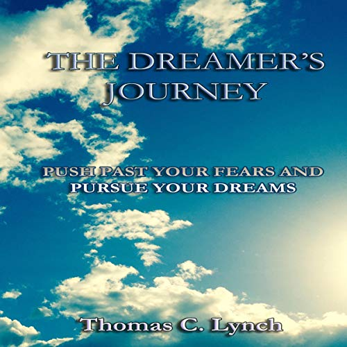 The Dreamer's Journey Audiobook By Thomas C. Lynch cover art