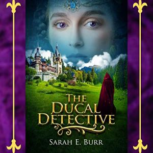 The Ducal Detective Audiobook By Sarah E. Burr cover art