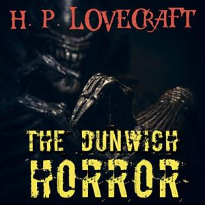 The Dunwich Horror Audiobook By Howard Phillips Lovecraft cover art
