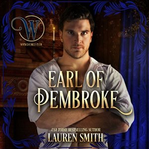 The Earl of Pembroke: The Wicked Earls' Club Audiobook By Lauren Smith, Wicked Earls' Club, The League of Rogues cover art