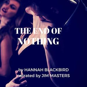 The End of Nothing: Sex, Love and Politics Audiobook By Hannah Blackbird cover art