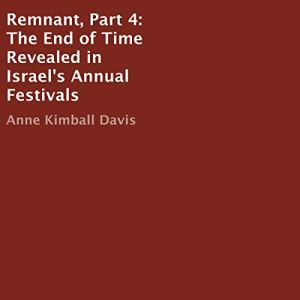 The End of Time Revealed in Israel's Annual Festivals Audiobook By Anne Kimball Davis cover art