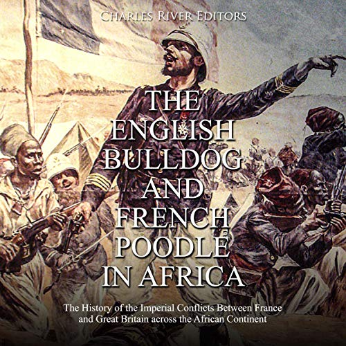 The English Bulldog and French Poodle in Africa Audiobook By Charles River Editors cover art