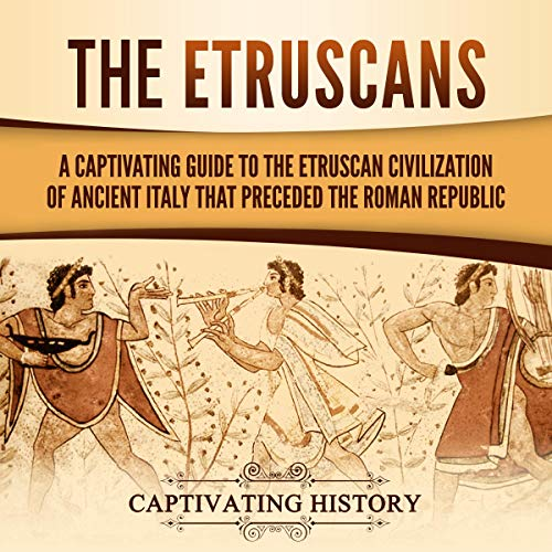 The Etruscans Audiobook By Captivating History cover art
