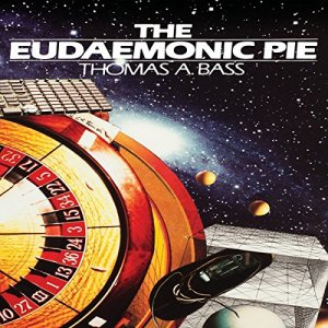 The Eudaemonic Pie Audiobook By Thomas A. Bass cover art