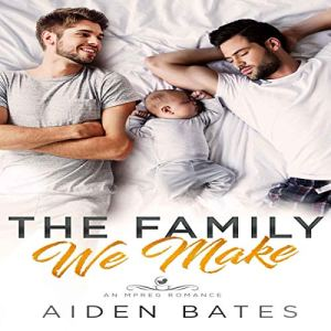 The Family We Make Audiobook By Aiden Bates cover art