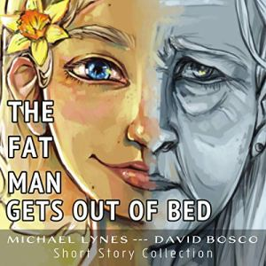 The Fat Man Gets Out of Bed Audiobook By Michael Lynes cover art