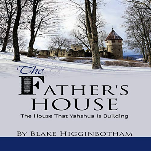 The Father's House Audiobook By Blake Higginbotham cover art