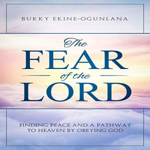 The Fear of the Lord Audiobook By Bukky Ekine- Ogunlana cover art