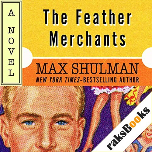 The Feather Merchants Audiobook By Max Schulman cover art