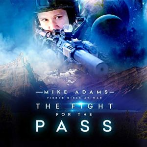 The Fight for the Pass Audiobook By Mike Adams cover art