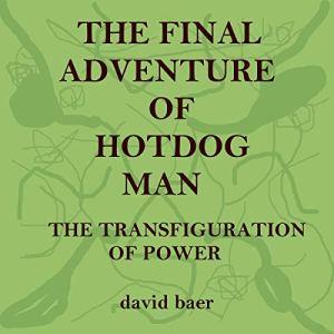 The Final Adventure of Hotdog Man Audiobook By David Lee Baer cover art