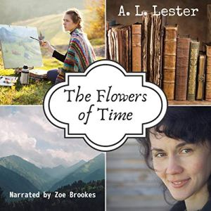 The Flowers of Time Audiobook By A. L. Lester cover art
