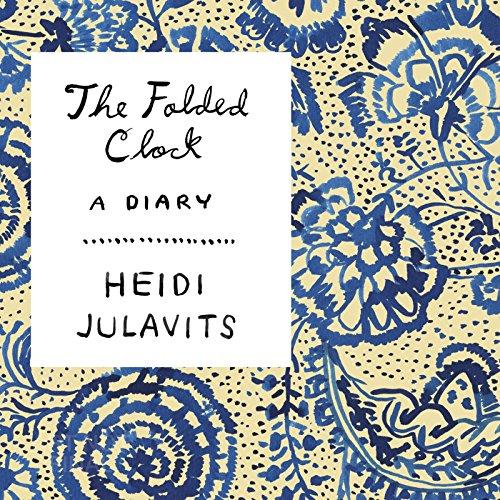 The Folded Clock Audiobook By Heidi Julavits cover art