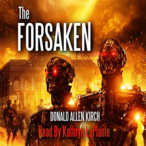 "The Forsaken: ""The Christ Project"" Book 1 Audiobook By Donald Allen Kirch cover art"