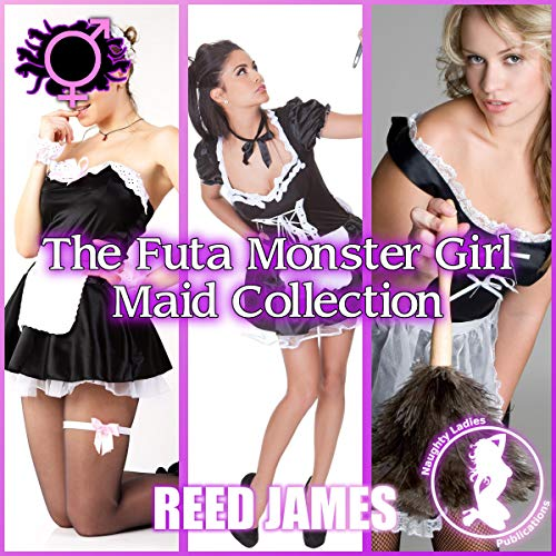 The Futa Monster Girl Maid Collection Audiobook By Reed James cover art