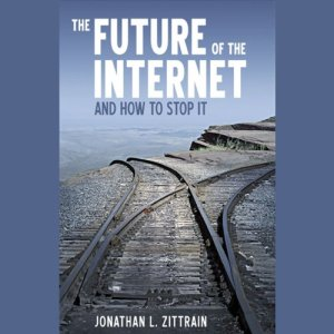The Future of the Internet Audiobook By Jonathan Zittrain cover art