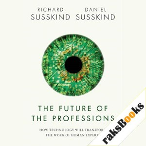 The Future of the Professions Audiobook By Richard Susskind, Daniel Susskind cover art