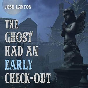 The Ghost Had an Early Check-Out Audiobook By Josh Lanyon cover art
