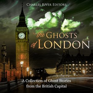 The Ghosts of London Audiobook By Charles River Editors cover art