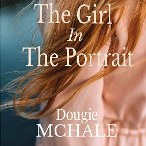 The Girl in the Portrait Audiobook By Dougie McHale cover art