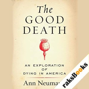 The Good Death Audiobook By Ann Neumann cover art
