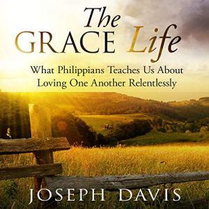 The Grace Life Audiobook By Joseph Davis cover art