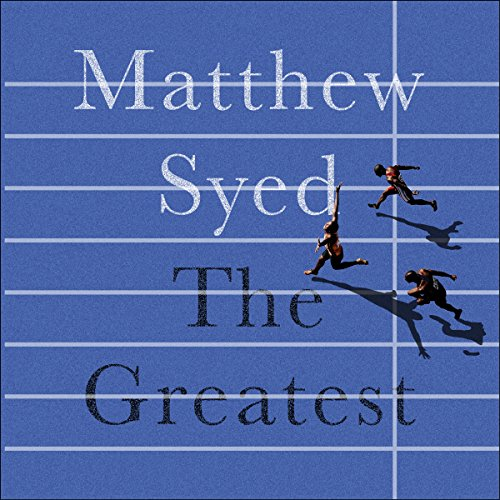 The Greatest Audiobook By Matthew Syed cover art